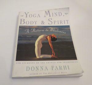 Yoga Mind, Body & Spirit by Donna Farhi